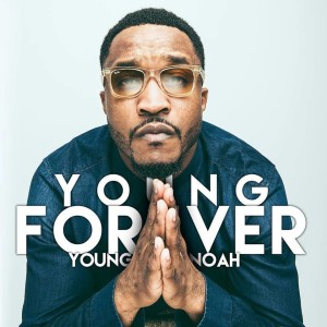 Young Noah – Forever Young