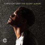 Christon Gray - The Glory Album