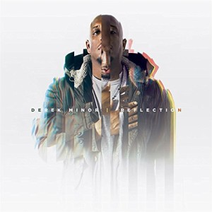 Derek Minor – Reflection