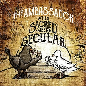 The Ambassador – When Sacred Meets Secular