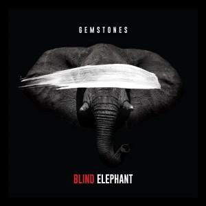 Gemstones – Blind Elephant