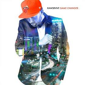 Rawsrvnt – Game Changer