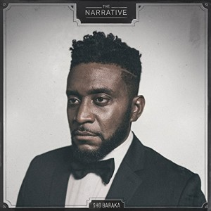Sho Baraka – The Narrative