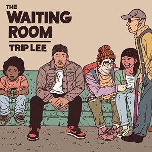 Trip Lee – The Waiting Room